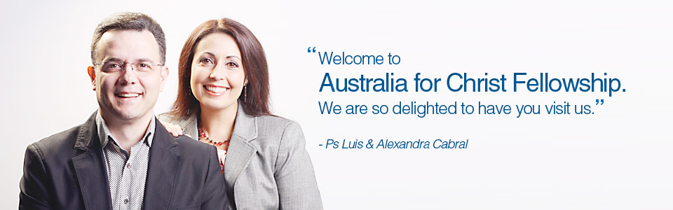 View - Welcome to Australia for Christ Fellowship