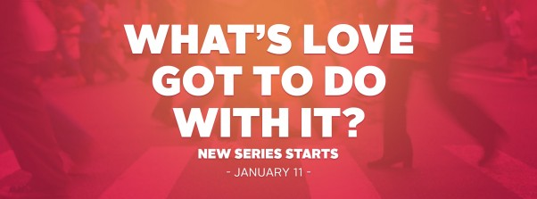 New Series: What's love got to do with it?