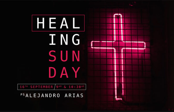 Healing Sunday with Ps Alejandro Arias